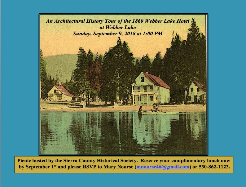 An Architectural History Tour of the 1860 Webber Lake Hotel, Sunday, September 9 at 1pm - Annual Sierra County Historical Society Picnic